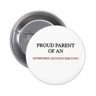 Proud Parent OF AN ADVERTISING ACCOUNT EXECUTIVE Button