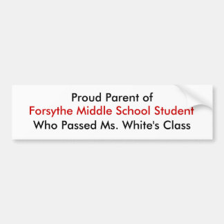 Proud Parent of Who Passed Ms. White's Class, F... Bumper Sticker