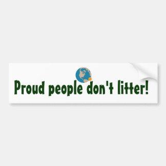 Proud People Don't Litter Bumper Sticker