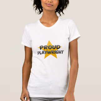 Proud Playwright T Shirts
