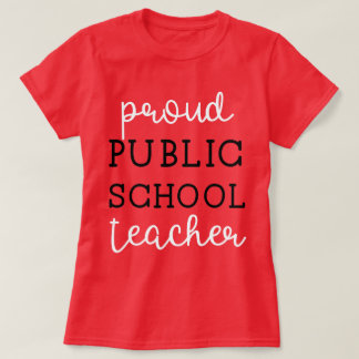 Proud Public School Teacher T-Shirt