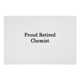 Proud Retired Chemist Poster