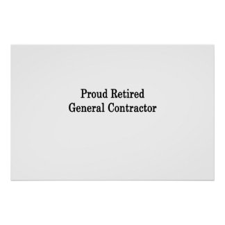 Proud Retired General Contractor Poster