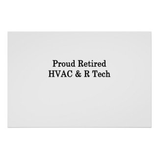 Proud Retired HVAC R Tech Poster
