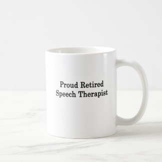 Proud Retired Speech Therapist Coffee Mug