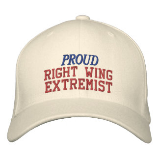 Proud Right Wing Extremist Funny Political Embroidered Baseball Cap