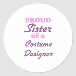Proud Sister of a Costume Designer Stickers