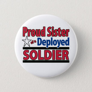 Proud Sister of a Deployed Soldier 2 Inch Round Button