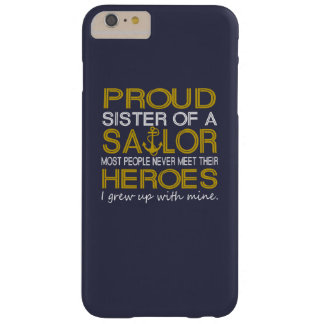 Proud sister of a sailor barely there iPhone 6 plus case