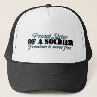 Proud SIster of a Soldier Trucker Hat