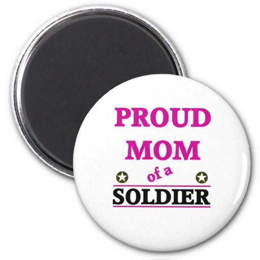 Proud Soldiers Mom Refrigerator Magnets