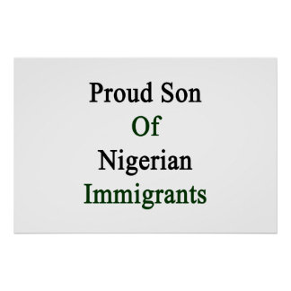 Proud Son Of Nigerian Immigrants Poster