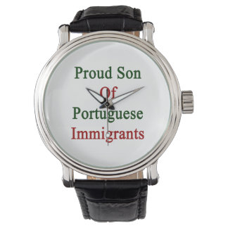 Proud Son Of Portuguese Immigrants Wrist Watches