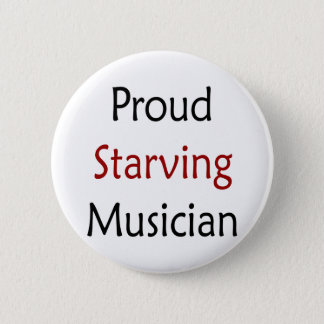 Proud Starving Musician 2 Inch Round Button