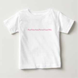 Proud Texas Army National Guard Wife Baby T-Shirt