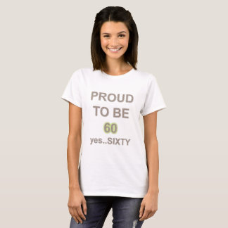 Proud to be 60 Years Old Shirt