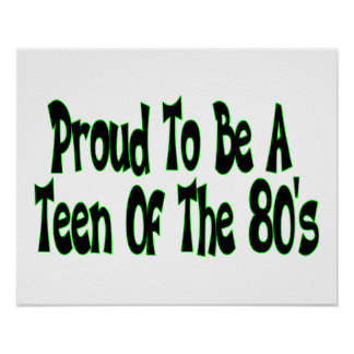 Proud To Be 80's Teen Poster