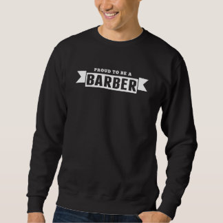 Proud To Be A Barber Sweatshirt