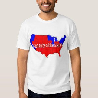 Proud to be a blue state! shirt