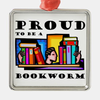 Proud to be a bookworm. Book lover among books Metal Ornament