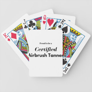 Proud to be a Certified Airbrush Tanner Bicycle Playing Cards