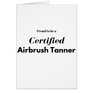 Proud to be a Certified Airbrush Tanner Card