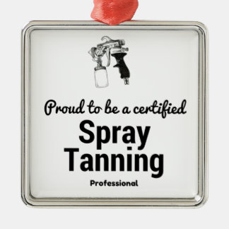 Proud to be a certified Spray Tanning Professional Metal Ornament