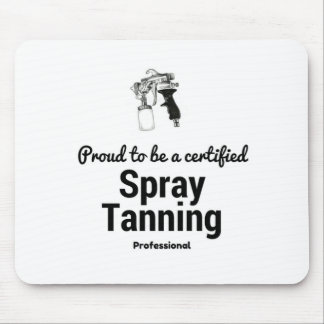 Proud to be a certified Spray Tanning Professional Mouse Pad
