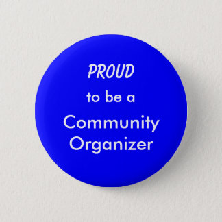 Proud to be a Community Organizer 2 Inch Round Button