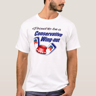 Proud to be a Conservative Wingnut T-Shirt