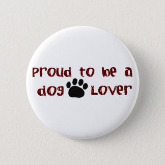 Proud To Be A Dog Lover 2 Inch Round Button