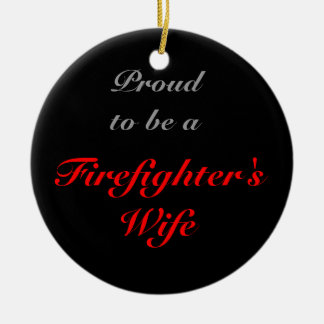 proud to be a Fire wife Ceramic Ornament
