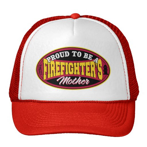 Proud to be a Firefighter's Mother Trucker Hat