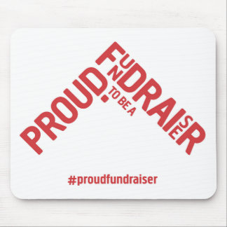 Proud to be a Fundraiser mousemat Mouse Pad