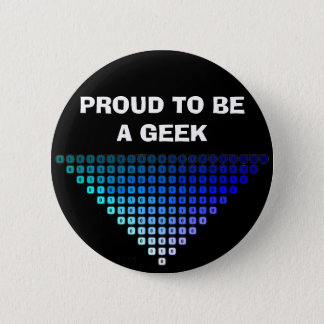 PROUD TO BE A GEEK 2 INCH ROUND BUTTON