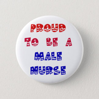 PROUD TO BE A MALE NURSE 2 INCH ROUND BUTTON