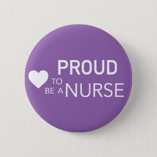 Proud to be a Nurse 2 Inch Round Button