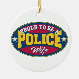 Proud to be a Police Wife Ceramic Ornament