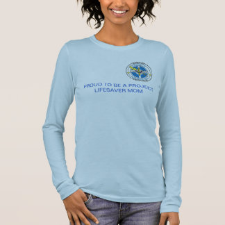 Proud to be a Project Lifesaver Mom Long Sleeve T-Shirt