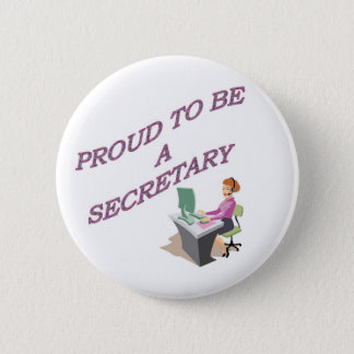 PROUD TO BE A SECRETARY 2 INCH ROUND BUTTON