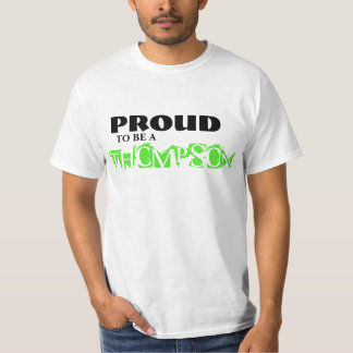 PROUD TO BE A THOMPSON T-Shirt
