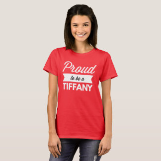 Proud to be a Tiffany T-Shirt
