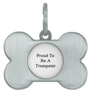 Proud To Be A Trumpeter Pet ID Tags