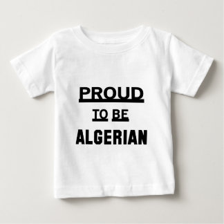 Proud to be Algerian. Baby T-Shirt
