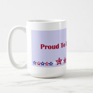 Proud To Be American Coffee Mug Red White and Blue