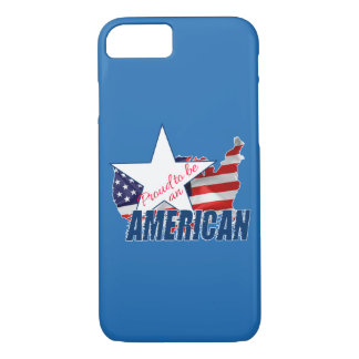 Proud to be an American iPhone 7 Case