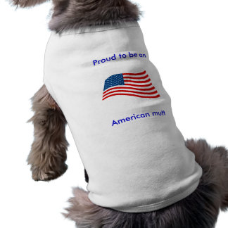 """Proud to be an American mutt"" Dog T-shirt"
