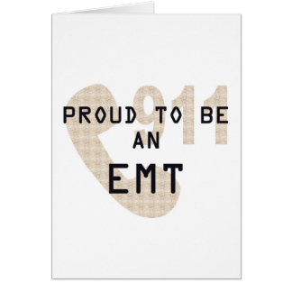 PROUD TO BE AN EMT CARD