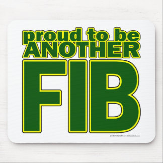 Proud To Be Another FIB Mouse Pad