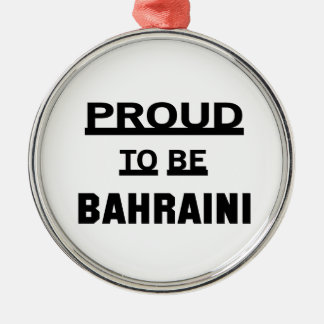 Proud to be Bahraini Silver-Colored Round Ornament